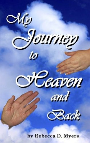 9780985415501: My Journey To Heaven And Back