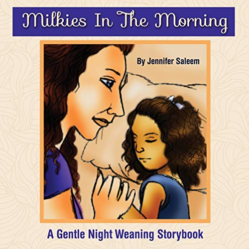 9780985415952: Milkies In The Morning: A Gentle Night Weaning Storybook
