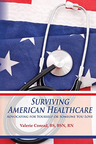 9780985418014: Surviving American Healthcare: Advocating for Yourself or Someone You Love