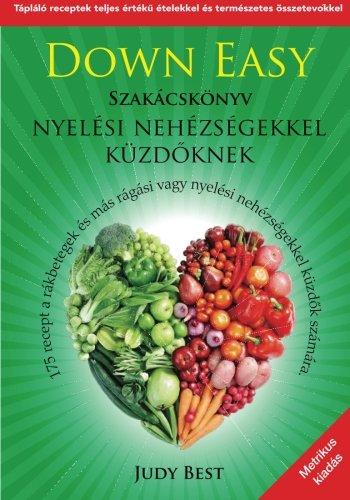 9780985423131: Down Easy: Szakacskonyv nyelesi nehezsegekkel kuzdoknek (Hungarian Edition)