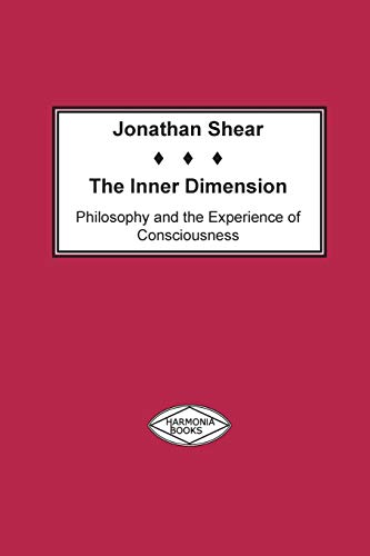 The Inner Dimension: Philosophy and the Experience: Shear, Jonathan