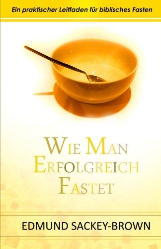 9780985425814: Wie Man Erfolgreich Fastet (German Edition)