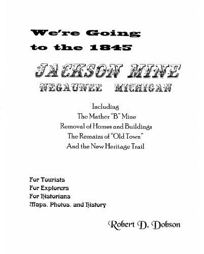 The Jackson Mine, Negaunee, Michigan, Including The: Robert D. Dobson