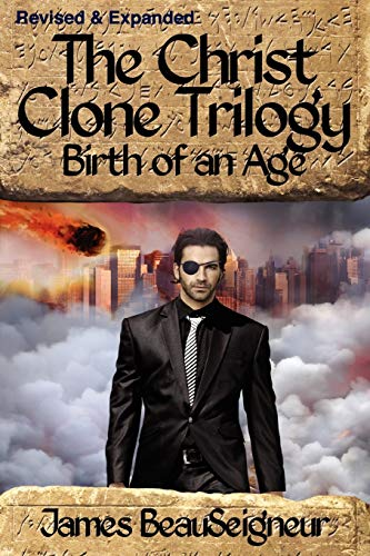 9780985429812: Birth of an Age (Christ Clone Trilogy, Book 2)