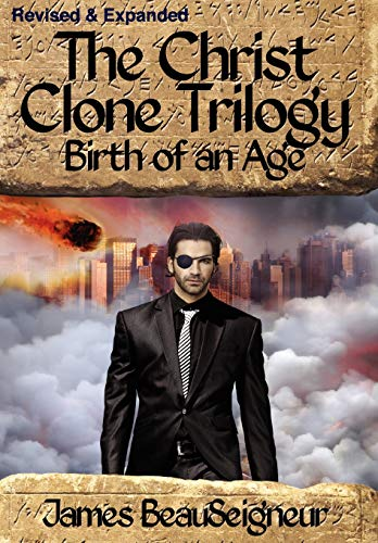 9780985429843: Birth of an Age (Christ Clone Trilogy, Book 2)