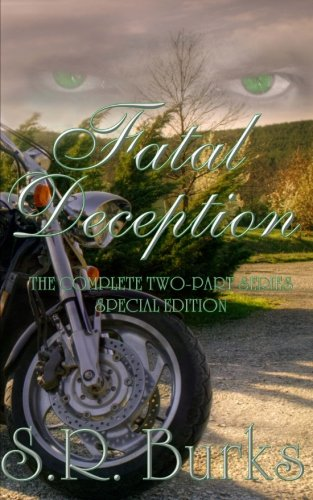 Fatal Deception: The Complete Two-Part Series: S. R. Burks