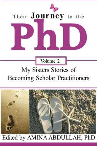 Their Journey to the PhD Volume 2: My Sisters Stories of Becoming Scholar Practitioners: Amina ...