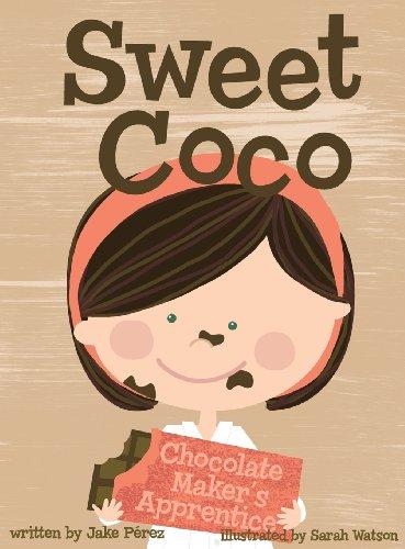 9780985437701: Sweet Coco: Chocolate Maker's Apprentice