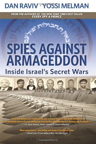 9780985437817: Spies Against Armageddon: Inside Israel's Secret Wars