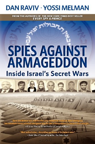 9780985437831: Spies Against Armageddon: Inside Israel's Secret Wars