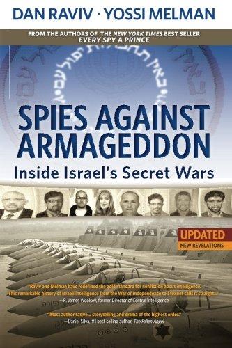 9780985437893: Spies Against Armageddon: Inside Israel's Secret Wars: Updated & Revised