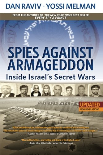 9780985437893: Spies Against Armageddon: Inside Israel's Secret Wars