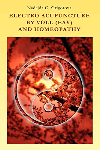 Electro Acupuncture by Voll (Eav) and Homeopathy: Nadejda G. Grigorova