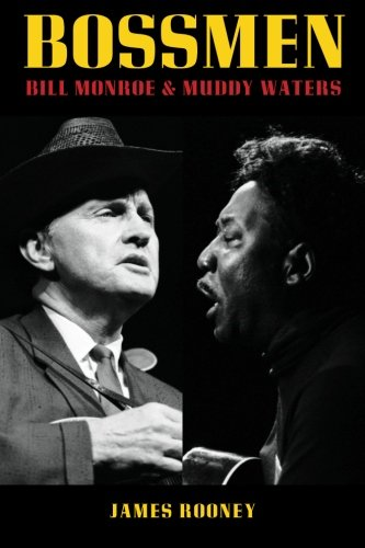 9780985439903: Bossmen: Bill Monroe & Muddy Waters