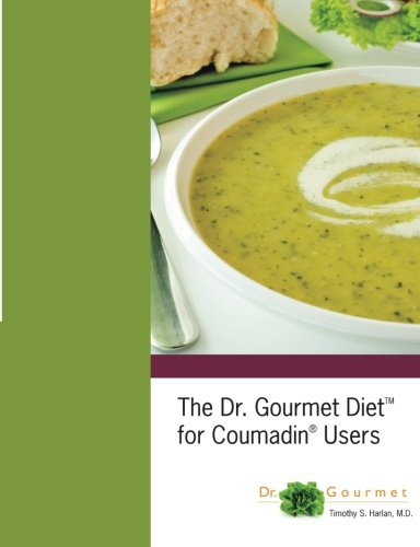 9780985440107: The Dr. Gourmet Diet for Coumadin Users