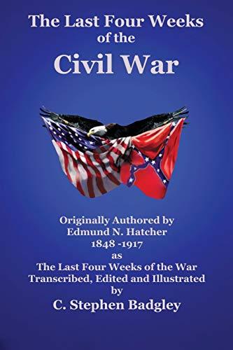 The Last Four Weeks of the Civil War: Edmund N. Hatcher