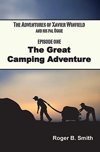 9780985443900: The Adventures of Xavier Winfield and His Pal Oggie, The Great Camping Adventure
