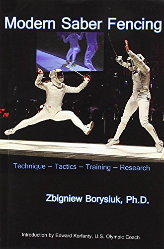 9780985444198: Modern Saber Fencing: Technique - Tactics - Training - Research