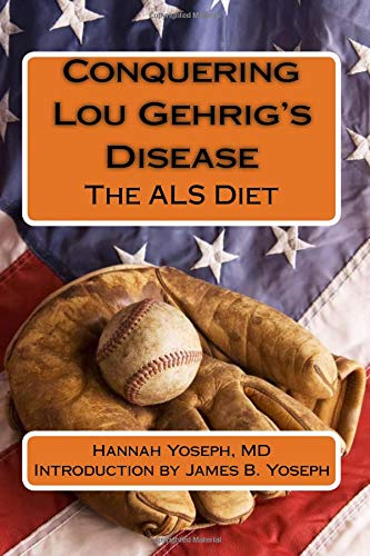 9780985449032: Conquering Lou Gehrig's Disease: The ALS Diet