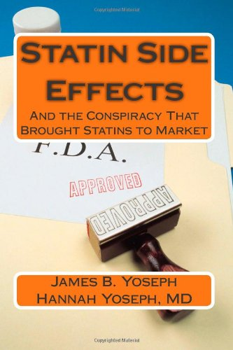 9780985449063: Statin Side Effects: And the Conspiracy That Brought Statins to Market