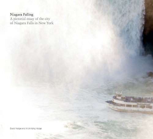 Niagara Falling - A pictorial essay of the city of Niagara Falls in New York: David Hodge and ...
