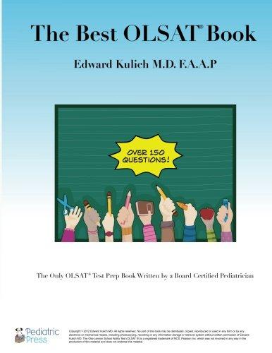 The Best OLSAT Book: Practice Questions for the OLSAT (Volume 1): Kulich M.D., Edward