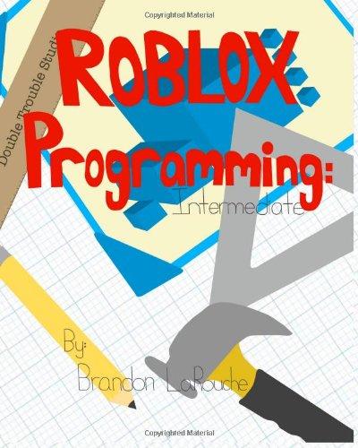 9780985451318: Intermediate ROBLOX Programming: (Full Color Edition)