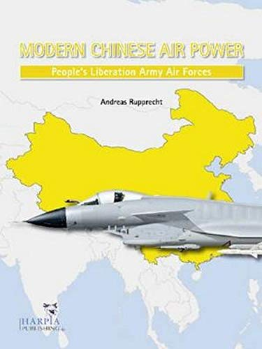 9780985455408: Modern Chinese Warplanes: Combat Aircraft and Units of the Chinese Air Force and Naval Aviation