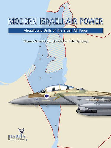 9780985455422: Modern Israeli Air Power: Aircraft and Units of the Israeli Air Force