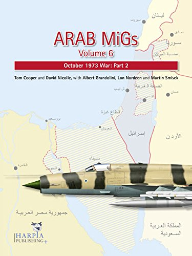 9780985455460: Arab MiGs. Volume 6: October 1973 War, Part 2