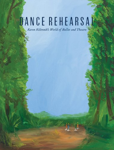 9780985460006: Dance Rehearsal: Karen Kilimnik's World of Ballet and Theatre