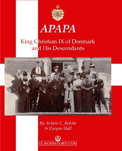 9780985460341: APAPA: King Christian IX of Denmark and His Descendants
