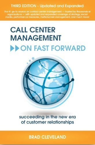 9780985461102: Call Center Management on Fast Forward: Succeeding in the New Era of Customer Relationships (3rd Edition)