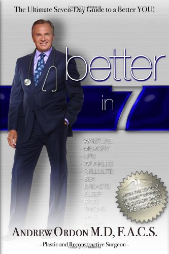 9780985462703: Better in 7: The Ultimate Seven-Day Guide to a Better You!