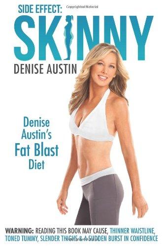 9780985462727: Side Effect: Skinny: Denise Austin's Fat Blast Diet
