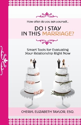 9780985464660: Do I Stay in This Marriage? Smart Tools for Evaluating Your Relationship Right Now