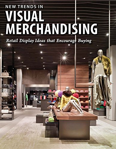 9780985467401: New Trends in Visual Merchandising: Retail Display Ideas that Encourage Buying