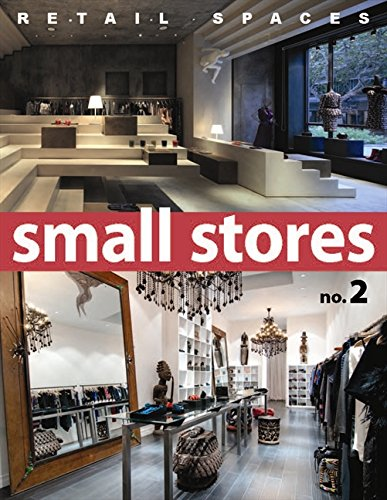 9780985467432: Retail Spaces: Small Stores, No. 2