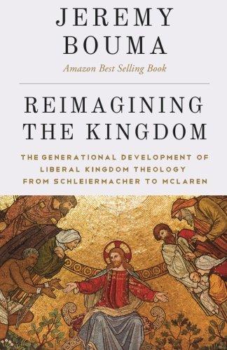 Reimagining the Kingdom: The Generational Development of: Jeremy Bouma