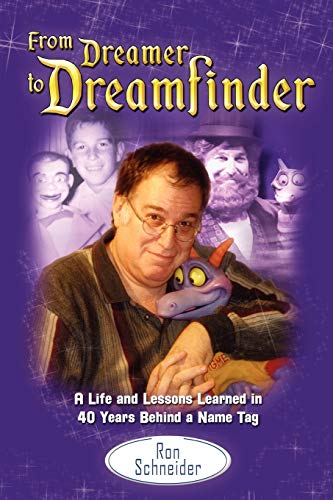 9780985470616: From Dreamer to Dreamfinder: A Life and Lessons Learned in 40 Years Behind a Name Tag