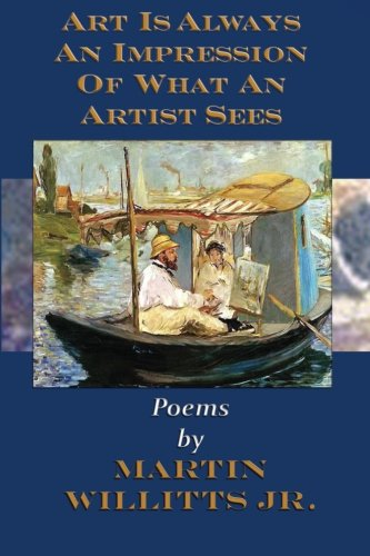 9780985471514: Art Is Always an Impression of What an Artist Sees: Poetry