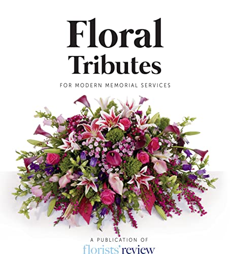 9780985474362: Floral Tributes: For Modern Memorial Services