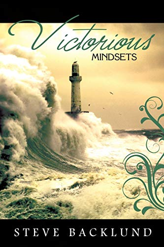 Victorious Mindsets: Backlund, Steve