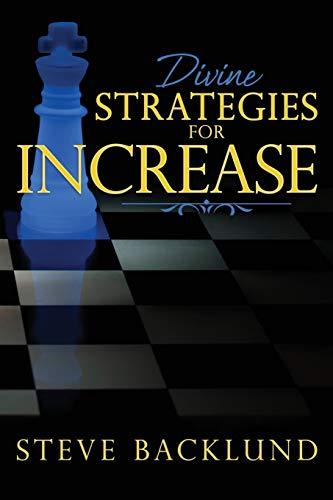 Divine Strategies for Increase: Backlund, Steve