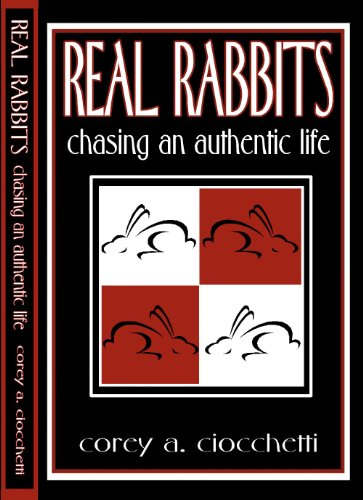 Real Rabbits: Chasing An Authentic Life