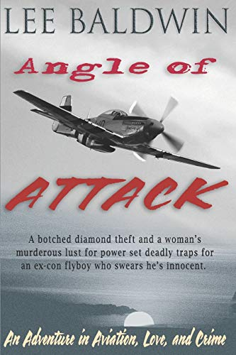 9780985477721: Angle of Attack: An Adventure in Aviation, Love, and Crime