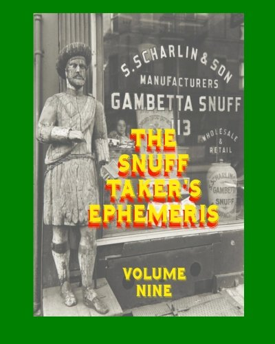 The Snuff Takers Ephemeris Volume Nine: Hubbard