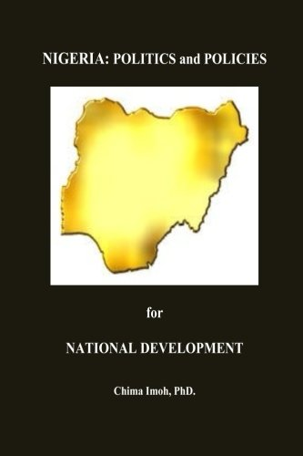 Nigeria: Politics and Policies for National Development: Imoh, Dr Chima