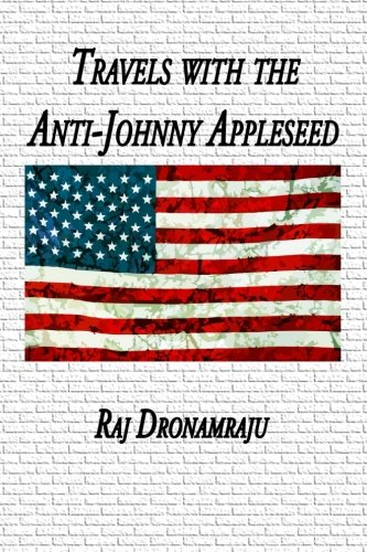 9780985480219: Travels With The Anti-Johnny Appleseed
