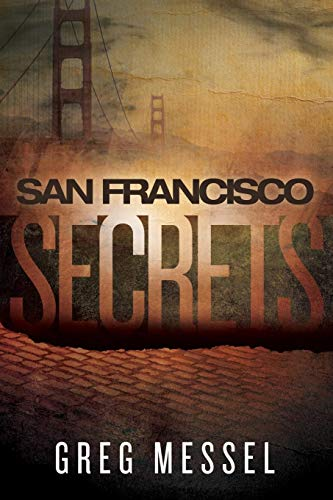 San Francisco Secrets: Messel, Greg